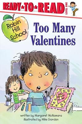 Too Many Valentines By McNamara, Margaret/ Gordon, Mike (ILT)