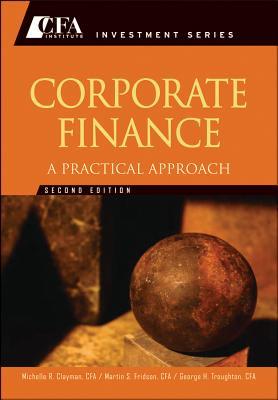 Corporate Finance By Clayman, Michelle R./ Fridson, Martin S./ Troughton, George H./ Scanlan, Matthew (FRW)
